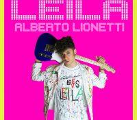 """Alberto Lionetti, dopo TheVoice arriva il nuovo singolo """"Leila""""!"""